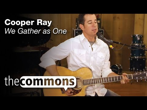 The Commons: We Gather As One - Cooper Ray