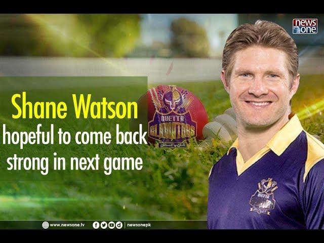 Shane watson hopeful to come back strong in next game