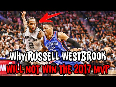 Why Russell Westbrook WILL NOT Win the 2017 NBA MVP!