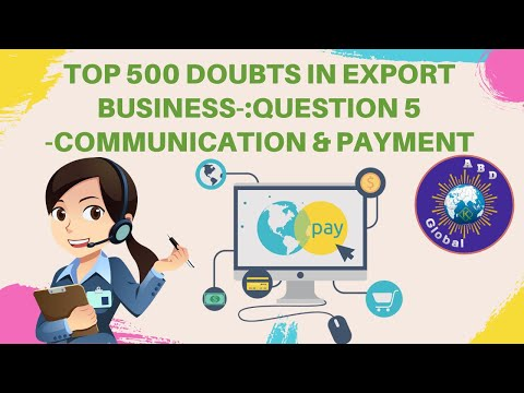 TOP 500 DOUBTS IN EXPORT BUSINESS-:QUESTION 5-COMMUNICATION & PAYMENT