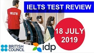 18 JULY 2019 IELTS TEST REVIEW || BRITISH COUNCIL & IDP