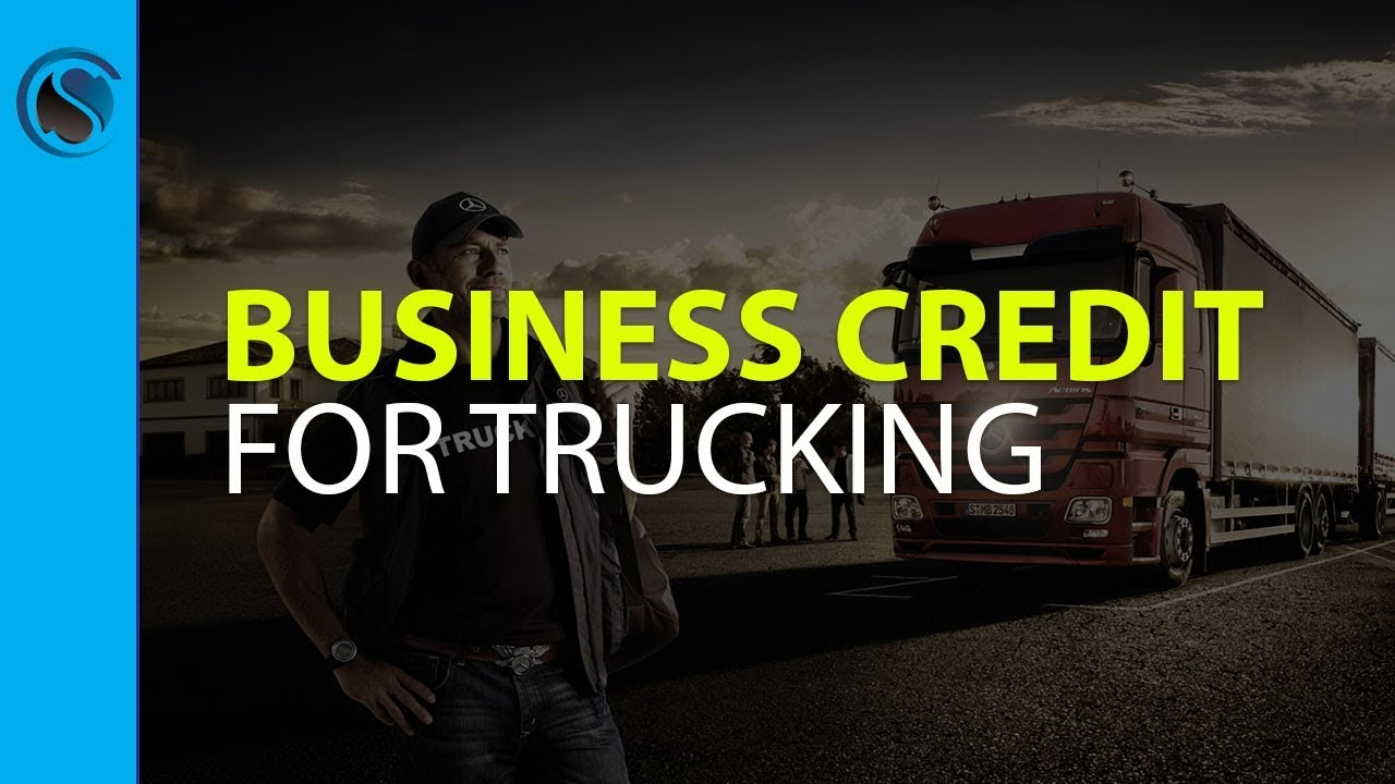 How Over the Road Truckers Can Get Business Credit Linked to Their ...