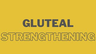 Gluteal Strengthening