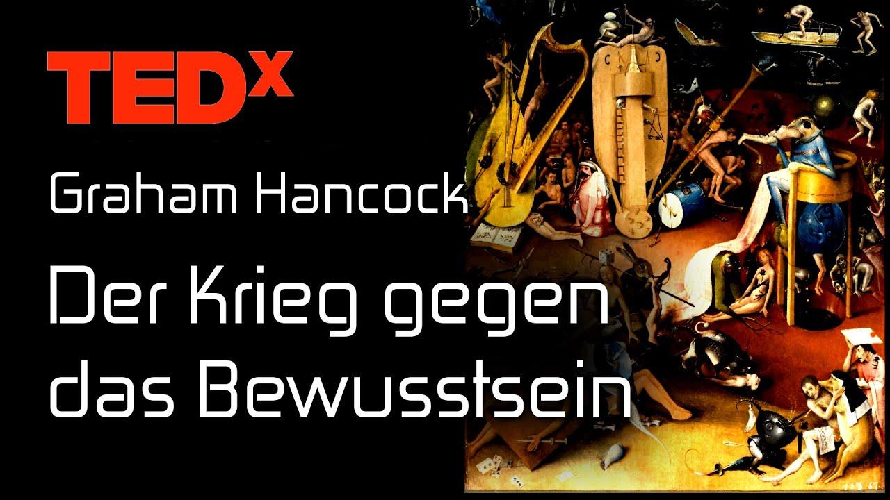 Der Krieg gegen das Bewusstsein - Graham Hancock - TEDx | deutsch