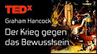 Der Krieg gegen das Bewusstsein - Graham Hancock - TEDx