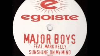 Major Boys - Sunshine On My Mind