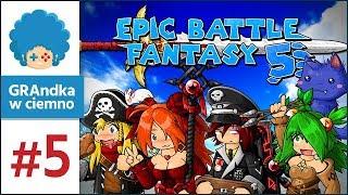 Epic Battle Fantasy 5 PL #5   Boss fight na epickim! Prosto w oko!