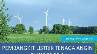 PEMBANGKIT LISTRIK TENAGA ANGIN DI INDONESIA  * Video Tutorial Belajar Cara Bikin, Membuat *