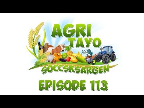 Agri Tayo SOCCSKSARGEN Episode 113