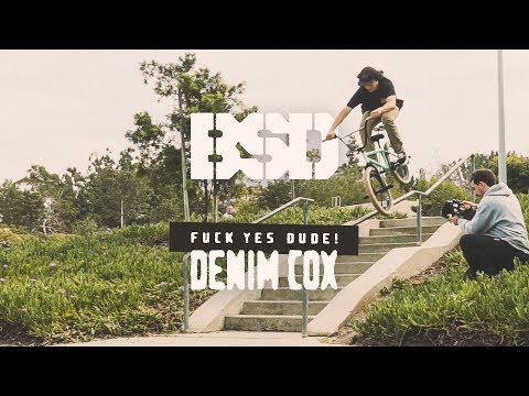 BSD BMX - Denim Cox - Fuck Yes Dude!