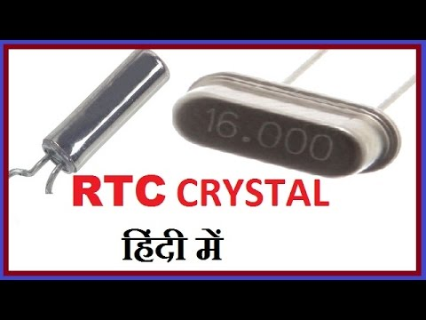 RTC (REAL TIME CLOCK ) CRYSTAL IN HINDI !! RTC OSCILLATOR CRYSTAL WORKING