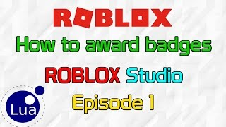 ROBLOX Scripting - How to award Badges (Tutorial 1)