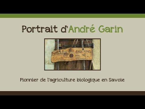 Mémoires de citoyens: portrait d'André Garin, pionnier de l'agriculture biologique en Savoie
