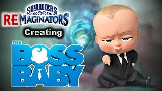 Skylanders RE-maginators - Creating BOSS BABY from Dreamworks Animation  in Skylanders Imaginators