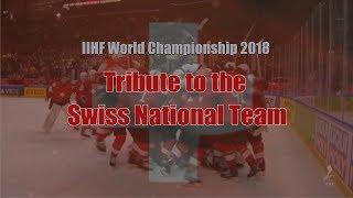 Tribute to the Swiss National Team - IIHF World Championship 2018