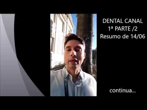 DENTAL CANAL - Resumo do dia 14/06 - PARTE 1/2