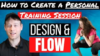 How to Create a Personal Training Session | Program Design and Flow
