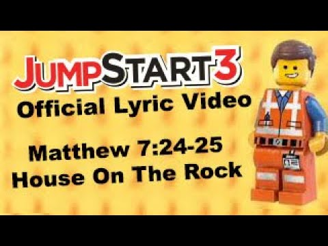 JumpStart3 Matthew 7:24-25 House On The Rock!