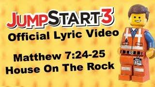 JumpStart3 Matthew 7:24-25 House On The Rock!