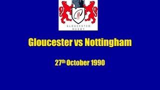 Gloucester vs Nottingham on 27th October 1990