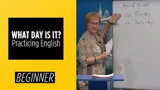 Beginner Level – Practicing English - What Day Is It? | English For You