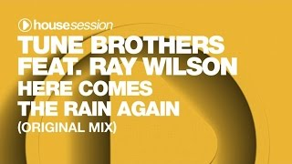 Tune Brothers ft. Ray Wilson - Here Comes The Rain Again (Original Mix)