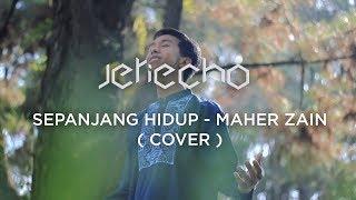 Sepanjang Hidup - Maher Zain ( Cover by Jeriecho )