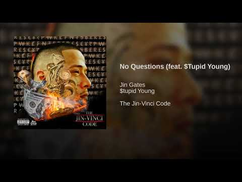 No Questions (feat. $Tupid Young)