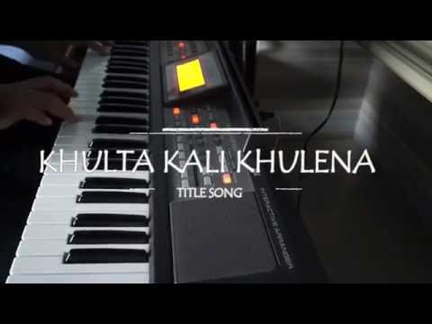 Khulta Kali Khulena || Title Song Piano