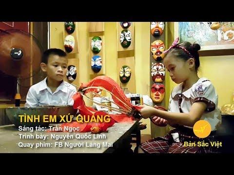 MV Tình em xứ Quảng (phiên bản nhí của Nguyễn Quốc Linh) | Bản Sắc Việt