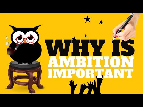 WHY IS AMBITION IMPORTANT  | ALL YOU NEED TO KNOW