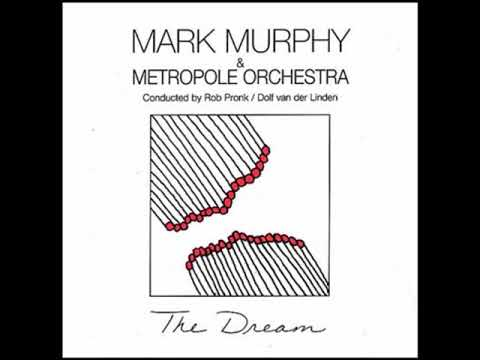 Mark Murphy & Metropole Orchestra ‎– The Dream ( Full Album )
