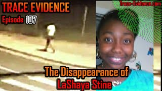 107 - The Disappearance of LaShaya Stine