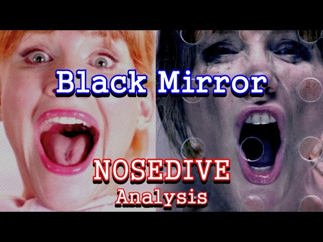 Black Mirror Analysis: Nosedive