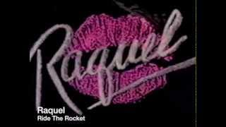 RAQUEL - Ride The Rocket