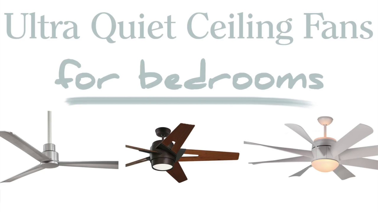 The Quietest Ceiling Fans Available Right Now Youtube