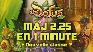 DOFUS : MAJ 2.25 en 1 Minute + Nouvelle classe ?