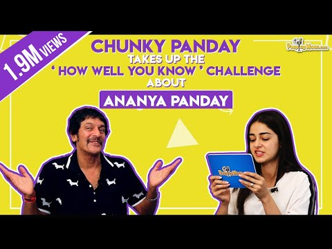 Chunky Panday takes up the 'How well you know' challenge about Ananya Panday Mp3