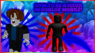 How to be a hider in roblox breaking point mobile