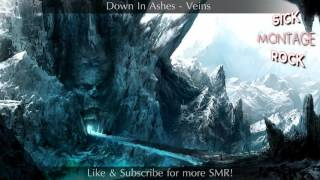 Down In Ashes - Veins | Sick Montage Rock