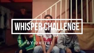Whisper Challenge    Dmitri
