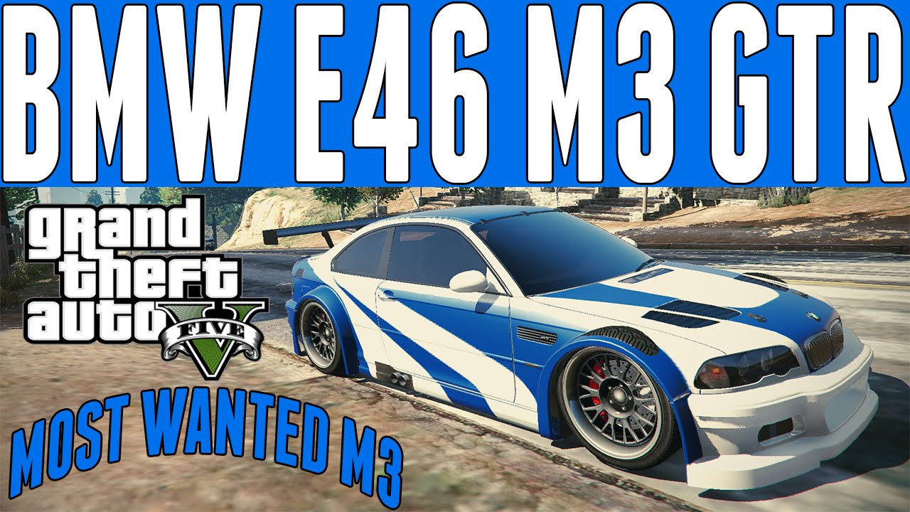 GTA 5 Need For Speed Most Wanted BMW E46 M3 GTR - GTA 5 ...