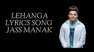 Lehanga (Lyrics) Full Song - Jass Manak | Latest Punjabi Song 2019
