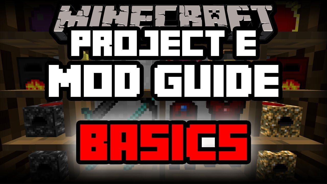 Project E | Minecraft Mod Guide | Minecraft Mods for Dummies | Part 1