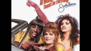 To Wong Foo,Thank For Everything! Julie Newmar Soundtrack - Do Want You Wanna Do