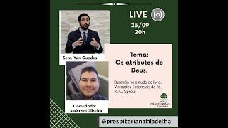 Os Atributos de Deus | Live | Com Mestrando Anderson Oliveira (M.Div, EUA)