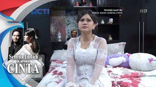 SEMUA INDAH KARENA CINTA Kesedihan Bella Saat Menikah 12 September 2018