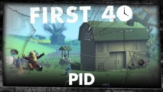 First 40 - Pid (Gameplay)