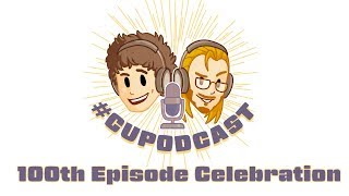 #CUPodcast 100th Episode Celebration!