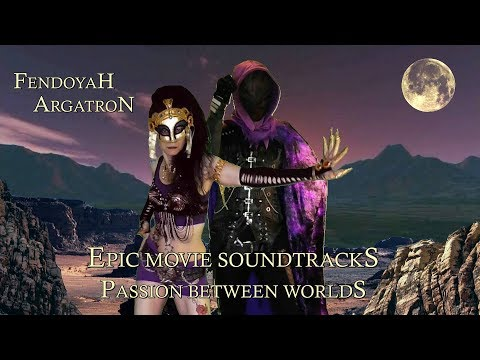 Epic Movie Soundtracks Fendoyah Film Music Video - Passion Between Worlds